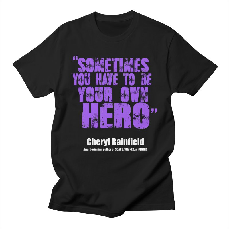 Sometimes You Have To Be Your Own Hero Men's Regular T-Shirt by CherylRainfield's Shop