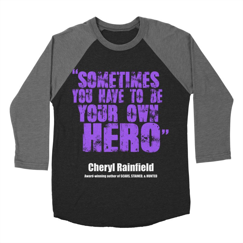 Sometimes You Have To Be Your Own Hero Men's Baseball Triblend Longsleeve T-Shirt by CherylRainfield's Shop