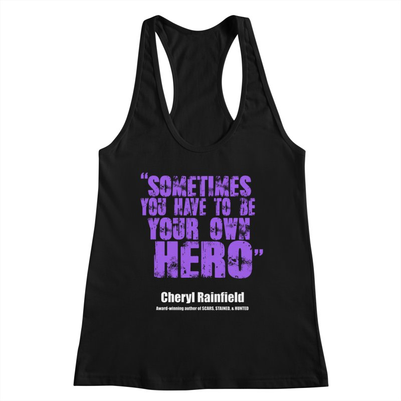 Sometimes You Have To Be Your Own Hero Women's Racerback Tank by CherylRainfield's Shop