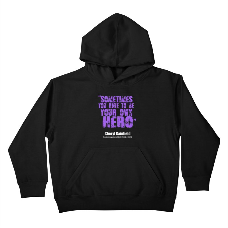 Sometimes You Have To Be Your Own Hero Kids Pullover Hoody by CherylRainfield's Shop