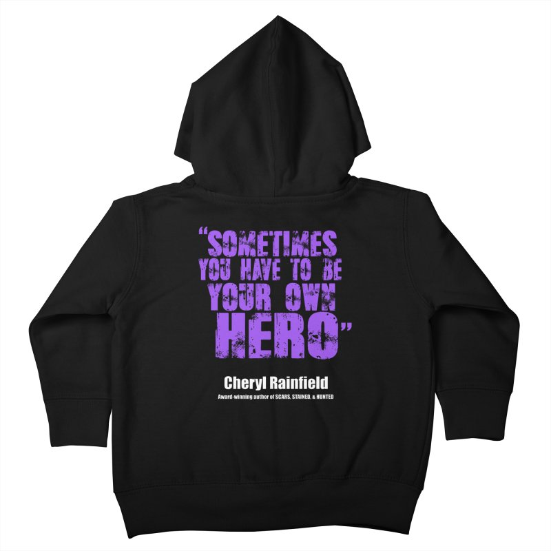 Sometimes You Have To Be Your Own Hero Kids Toddler Zip-Up Hoody by CherylRainfield's Shop