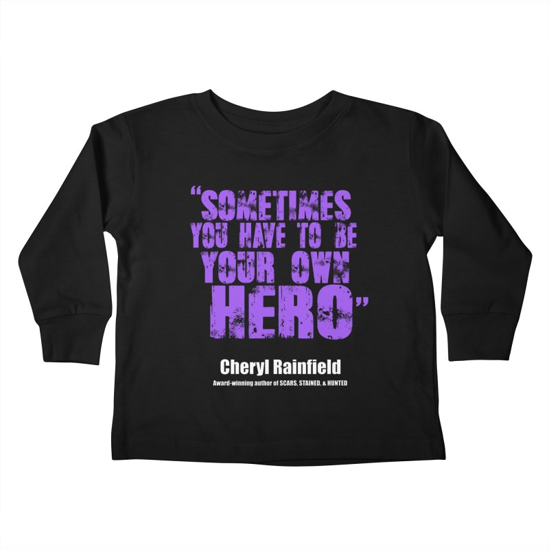Sometimes You Have To Be Your Own Hero Kids Toddler Longsleeve T-Shirt by CherylRainfield's Shop