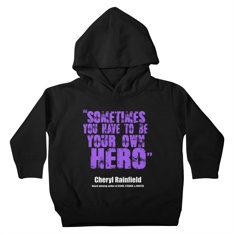Sometimes You Have To Be Your Own Hero Kids Toddler Pullover Hoody by CherylRainfield's Shop