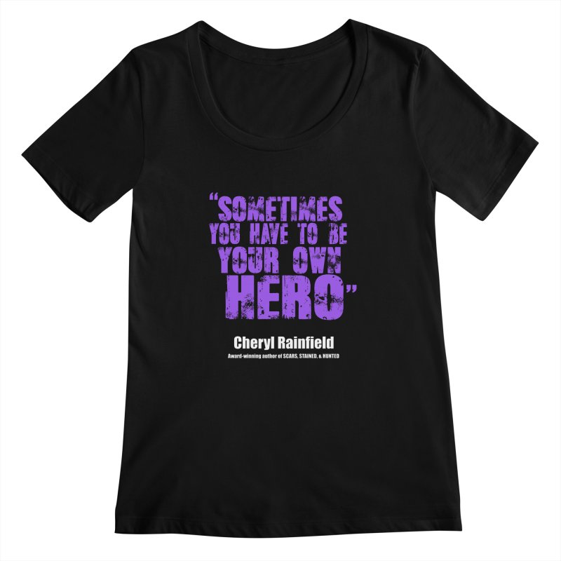 Sometimes You Have To Be Your Own Hero Women's Scoopneck by CherylRainfield's Shop