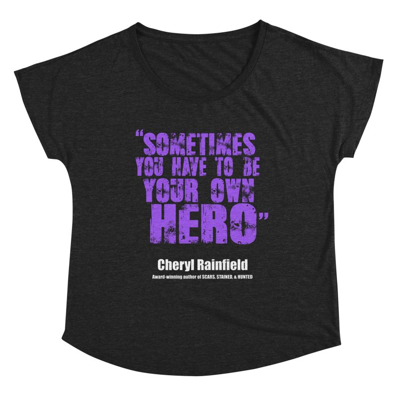 Sometimes You Have To Be Your Own Hero Women's Scoop Neck by CherylRainfield's Shop
