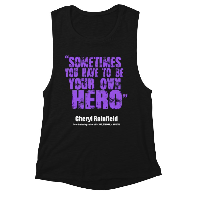 Sometimes You Have To Be Your Own Hero Women's Muscle Tank by CherylRainfield's Shop