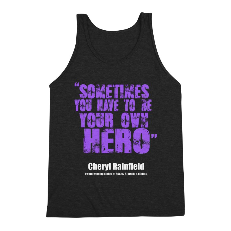 Sometimes You Have To Be Your Own Hero Men's Triblend Tank by CherylRainfield's Shop