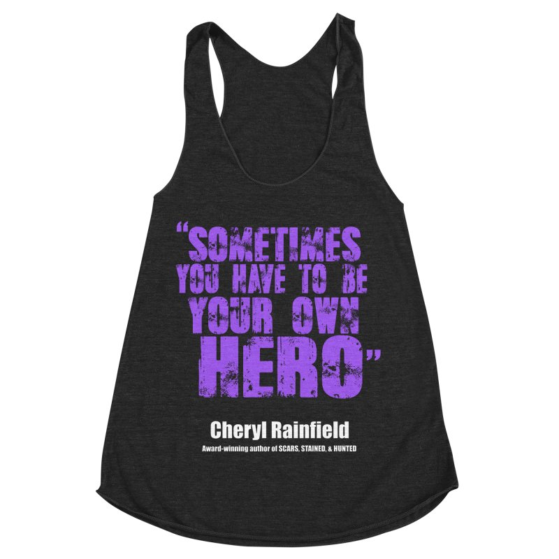 Sometimes You Have To Be Your Own Hero Women's Racerback Triblend Tank by CherylRainfield's Shop