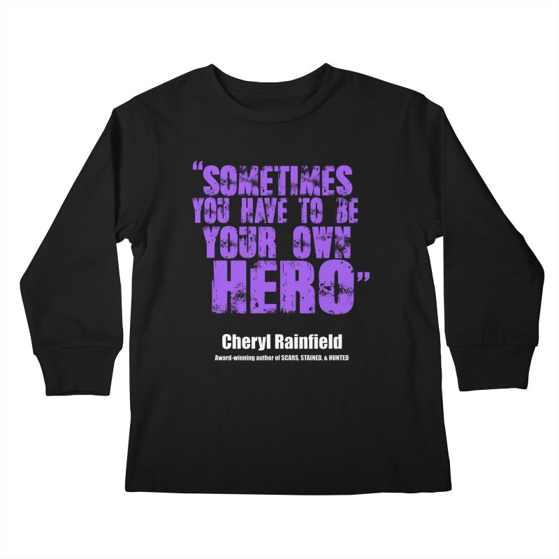Sometimes You Have To Be Your Own Hero Kids Longsleeve T-Shirt by CherylRainfield's Shop