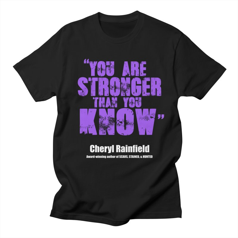 You Are Stronger Than You Know Men's Regular T-Shirt by CherylRainfield's Shop