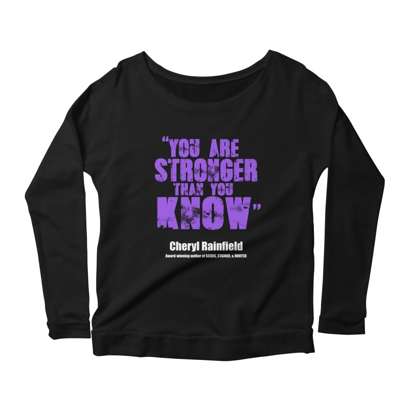You Are Stronger Than You Know Women's Scoop Neck Longsleeve T-Shirt by CherylRainfield's Shop