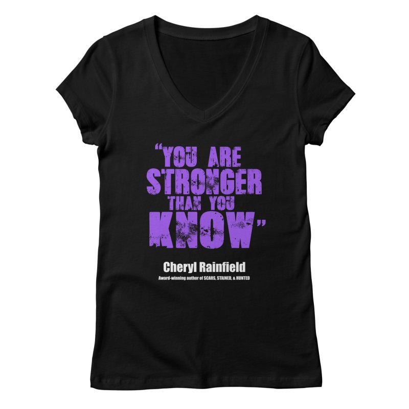You Are Stronger Than You Know Women's Regular V-Neck by CherylRainfield's Shop