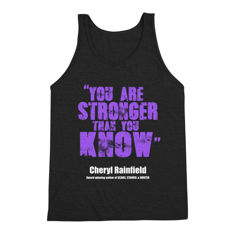 You Are Stronger Than You Know Men's Triblend Tank by CherylRainfield's Shop