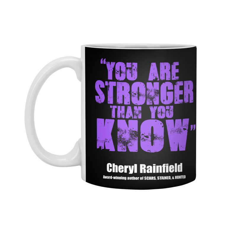 You Are Stronger Than You Know Accessories Mug by CherylRainfield's Shop