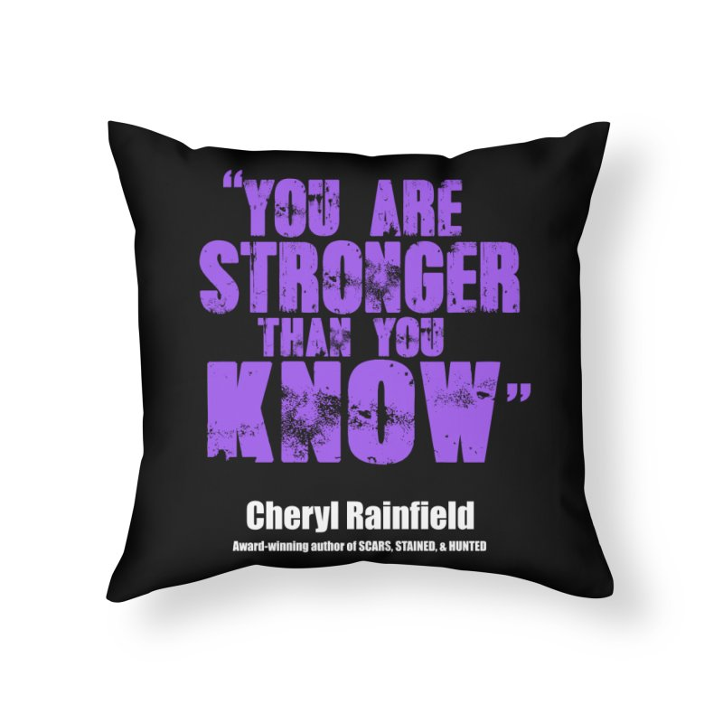 You Are Stronger Than You Know Home Throw Pillow by CherylRainfield's Shop