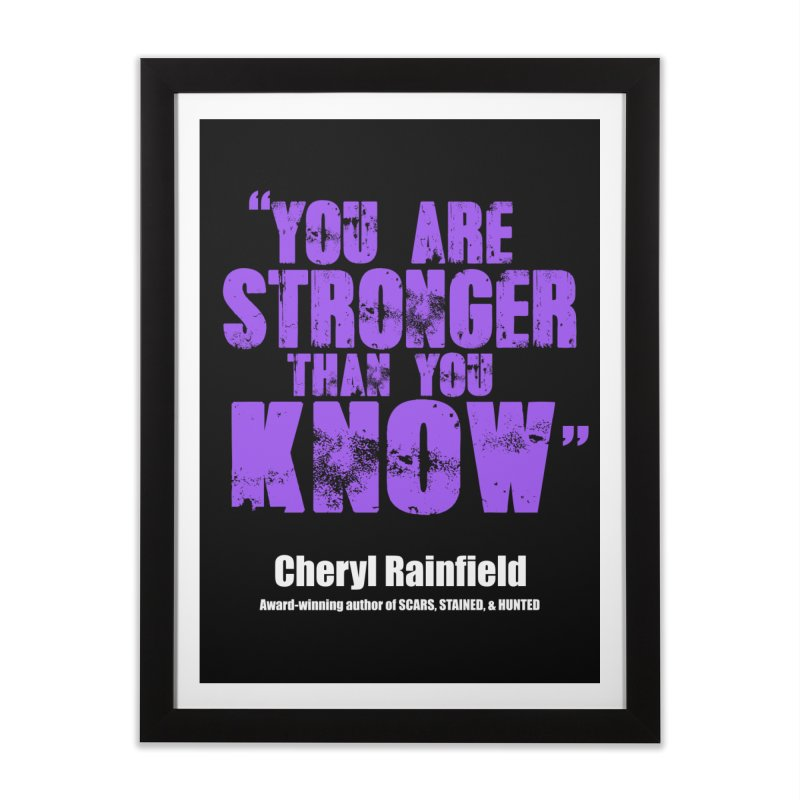 You Are Stronger Than You Know Home Framed Fine Art Print by CherylRainfield's Shop