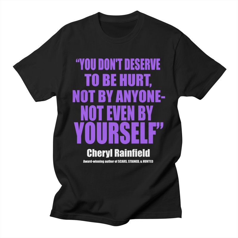 You Don't Deserve To Be Hurt, Not By Anyone - Not Even By Yourself Men's T-Shirt by CherylRainfield's Shop
