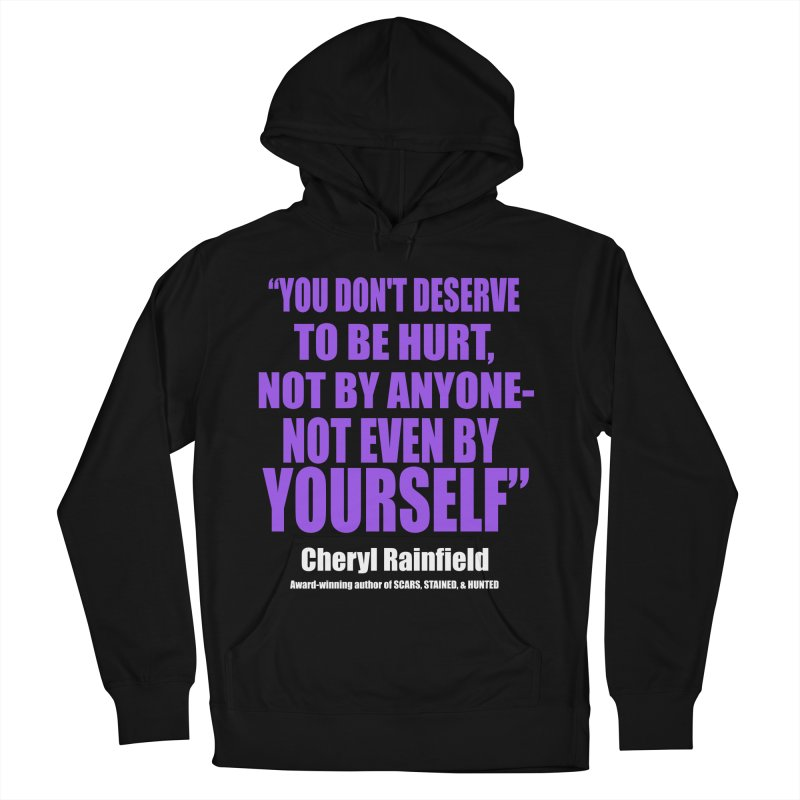 You Don't Deserve To Be Hurt, Not By Anyone - Not Even By Yourself Men's Pullover Hoody by CherylRainfield's Shop