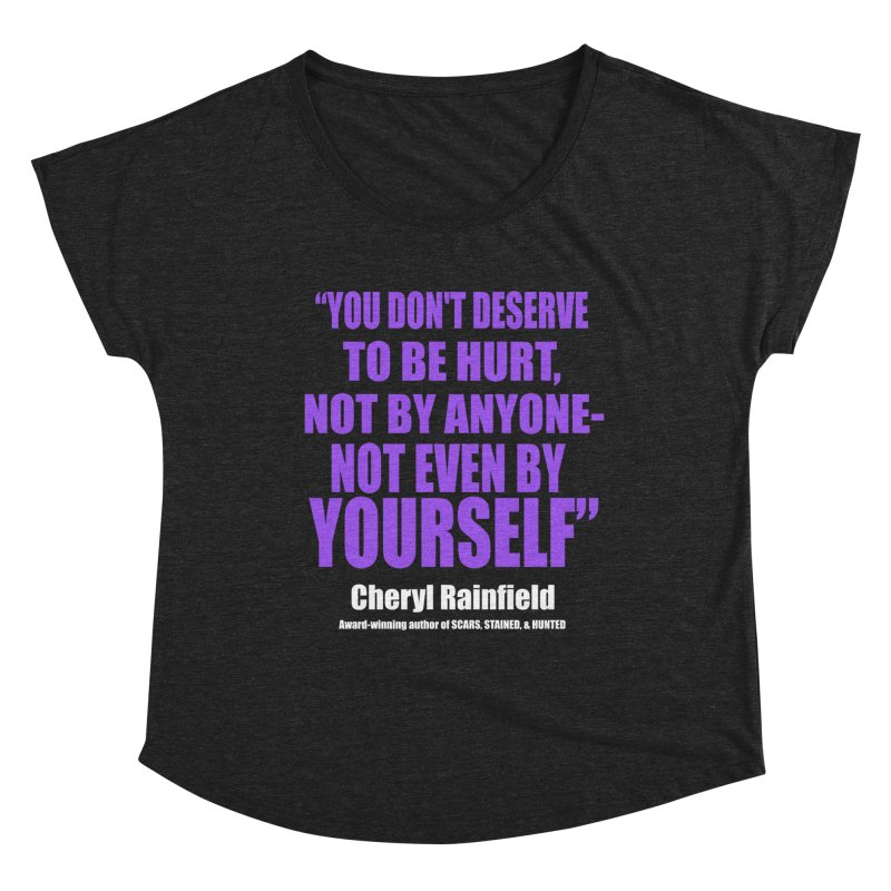 You Don't Deserve To Be Hurt, Not By Anyone - Not Even By Yourself Women's Dolman Scoop Neck by CherylRainfield's Shop