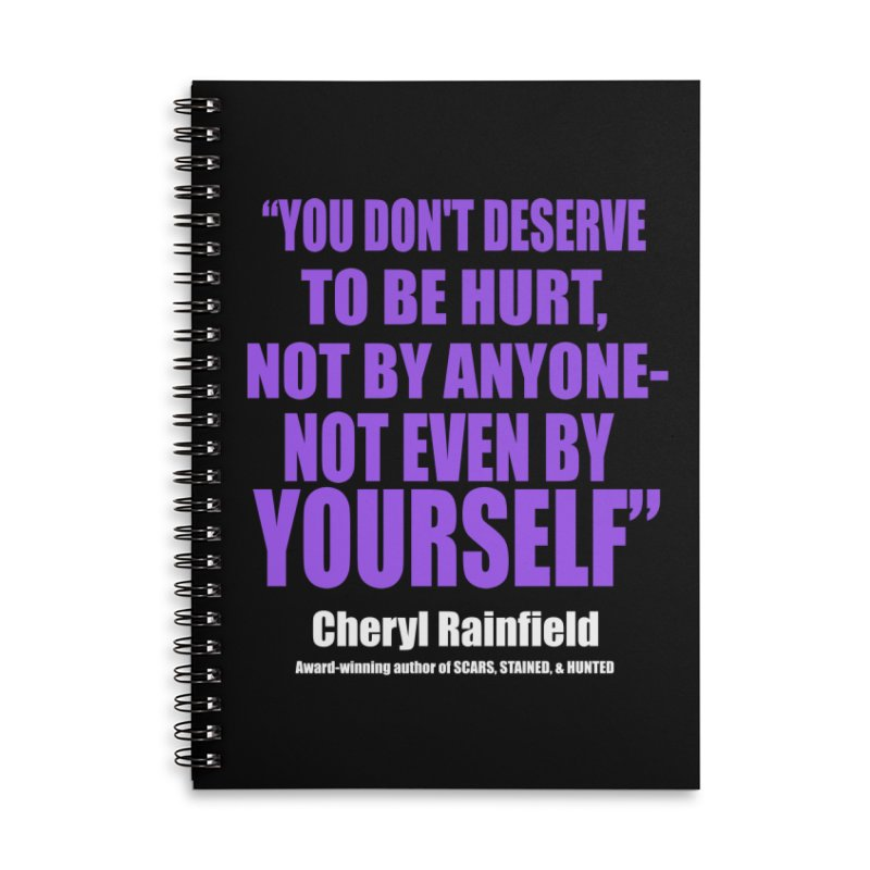 You Don't Deserve To Be Hurt, Not By Anyone - Not Even By Yourself Accessories Lined Spiral Notebook by CherylRainfield's Shop