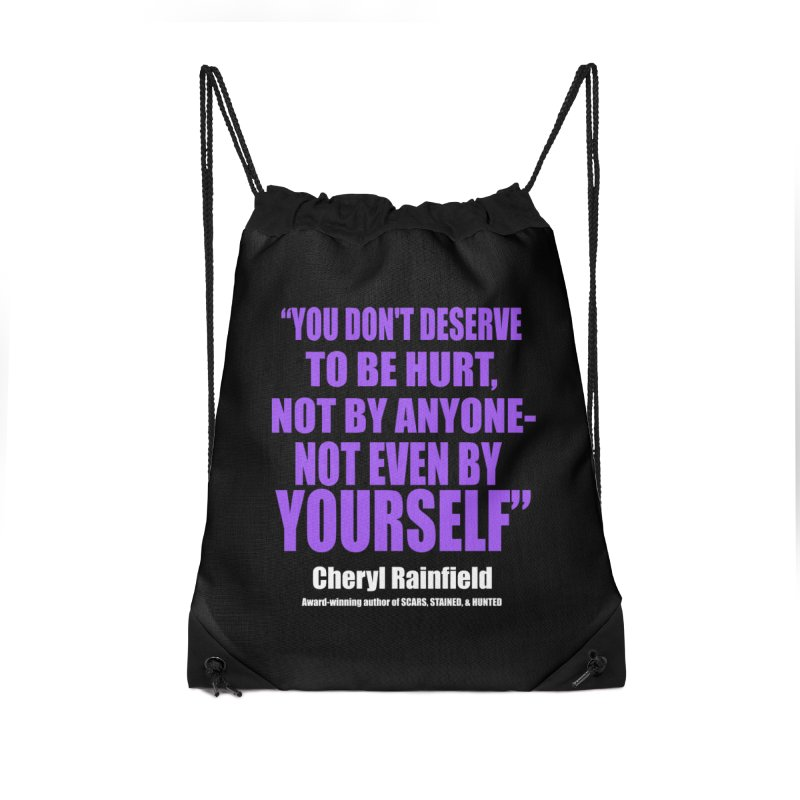 You Don't Deserve To Be Hurt, Not By Anyone - Not Even By Yourself Accessories Drawstring Bag Bag by CherylRainfield's Shop
