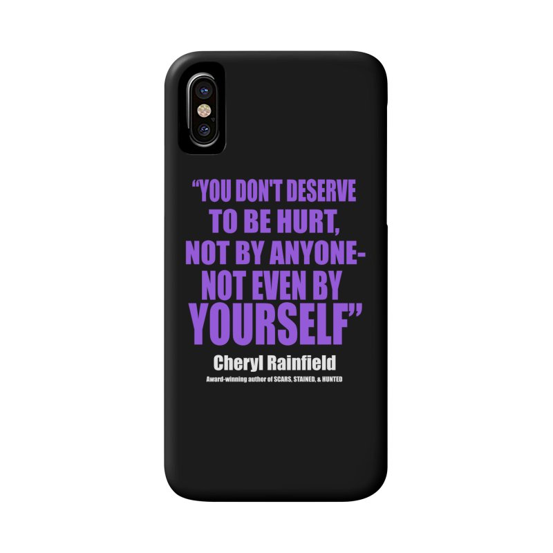 You Don't Deserve To Be Hurt, Not By Anyone - Not Even By Yourself Accessories Phone Case by CherylRainfield's Shop