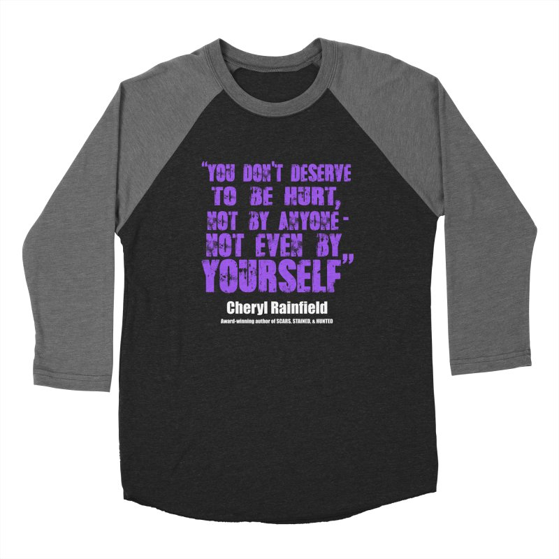 You Don't Deserve To Be Hurt, Not By Anyone - Not Even Yourself (textured font) Men's Longsleeve T-Shirt by CherylRainfield's Shop