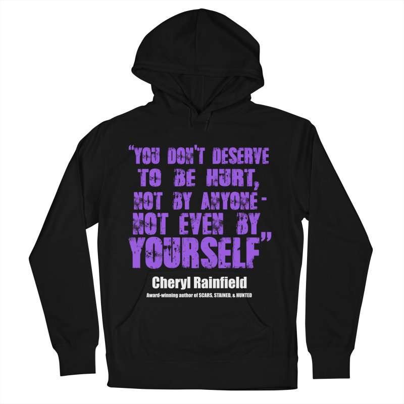 You Don't Deserve To Be Hurt, Not By Anyone - Not Even Yourself (textured font) Men's Pullover Hoody by CherylRainfield's Shop