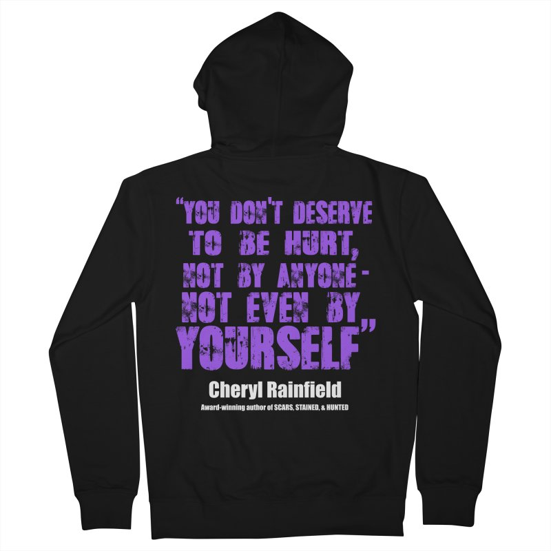 You Don't Deserve To Be Hurt, Not By Anyone - Not Even Yourself (textured font) Men's French Terry Zip-Up Hoody by CherylRainfield's Shop
