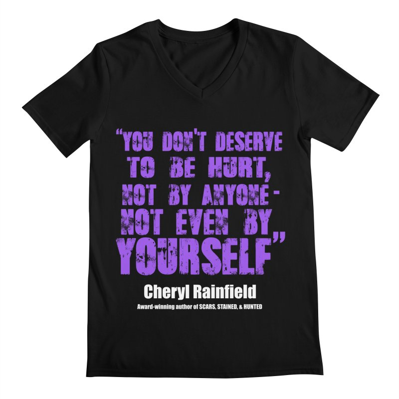 You Don't Deserve To Be Hurt, Not By Anyone - Not Even Yourself (textured font) Men's Regular V-Neck by CherylRainfield's Shop