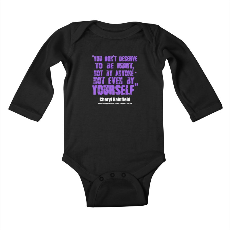 You Don't Deserve To Be Hurt, Not By Anyone - Not Even Yourself (textured font) Kids Baby Longsleeve Bodysuit by CherylRainfield's Shop