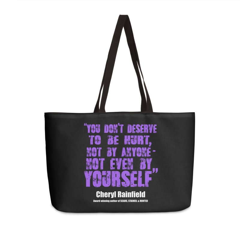 You Don't Deserve To Be Hurt, Not By Anyone - Not Even Yourself (textured font) Accessories Weekender Bag Bag by CherylRainfield's Shop