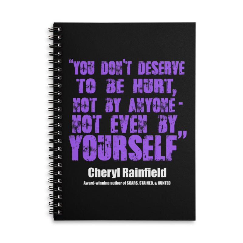 You Don't Deserve To Be Hurt, Not By Anyone - Not Even Yourself (textured font) Accessories Lined Spiral Notebook by CherylRainfield's Shop