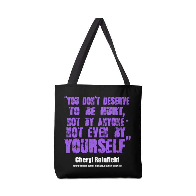 You Don't Deserve To Be Hurt, Not By Anyone - Not Even Yourself (textured font) Accessories Tote Bag Bag by CherylRainfield's Shop