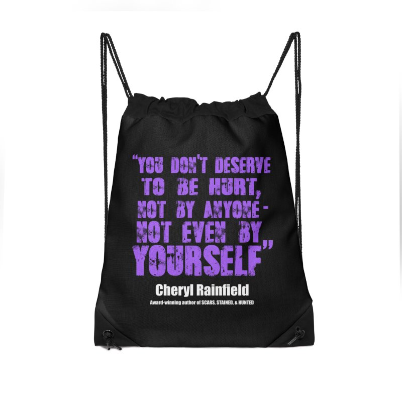 You Don't Deserve To Be Hurt, Not By Anyone - Not Even Yourself (textured font) Accessories Drawstring Bag Bag by CherylRainfield's Shop
