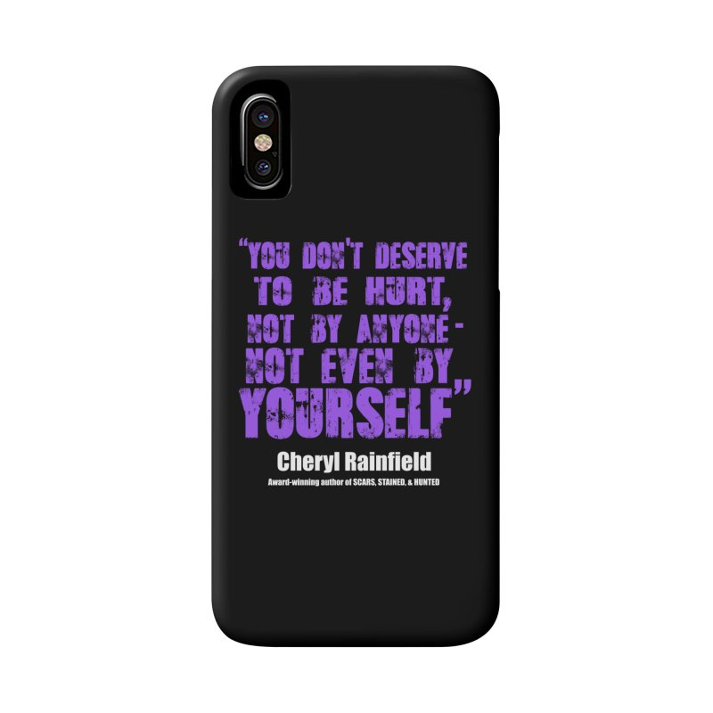 You Don't Deserve To Be Hurt, Not By Anyone - Not Even Yourself (textured font) Accessories Phone Case by CherylRainfield's Shop