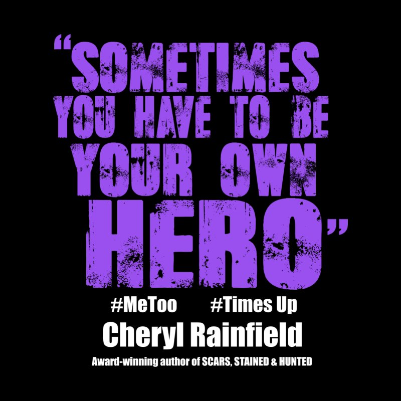 Sometimes You Have To Be Your Own Hero #MeToo #TimesUp Kids Longsleeve T-Shirt by CherylRainfield's Shop