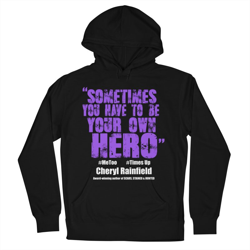 Sometimes You Have To Be Your Own Hero #MeToo #TimesUp Women's Pullover Hoody by CherylRainfield's Shop