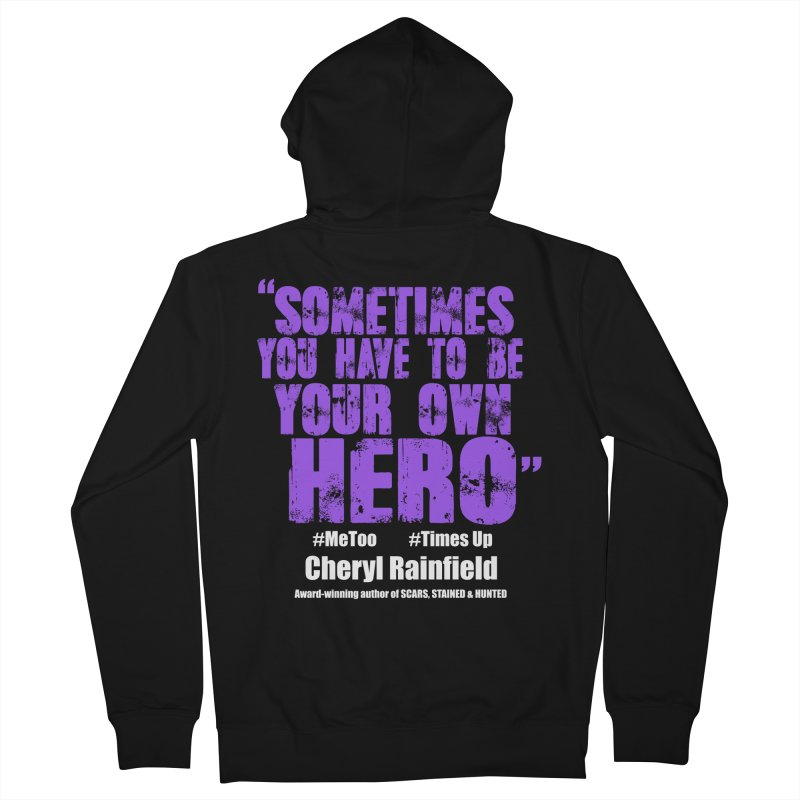 Sometimes You Have To Be Your Own Hero #MeToo #TimesUp Men's French Terry Zip-Up Hoody by CherylRainfield's Shop