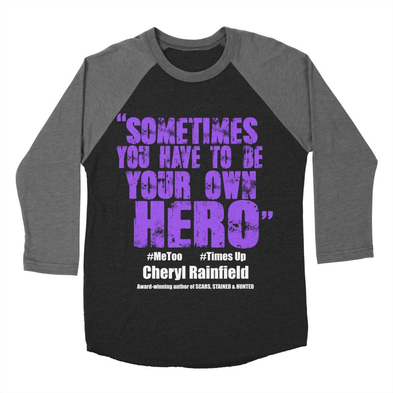Sometimes You Have To Be Your Own Hero #MeToo #TimesUp Men's Baseball Triblend Longsleeve T-Shirt by CherylRainfield's Shop