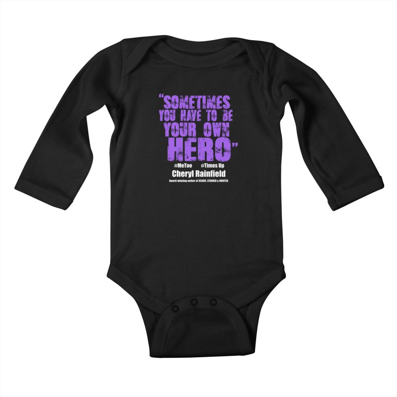 Sometimes You Have To Be Your Own Hero #MeToo #TimesUp Kids Baby Longsleeve Bodysuit by CherylRainfield's Shop