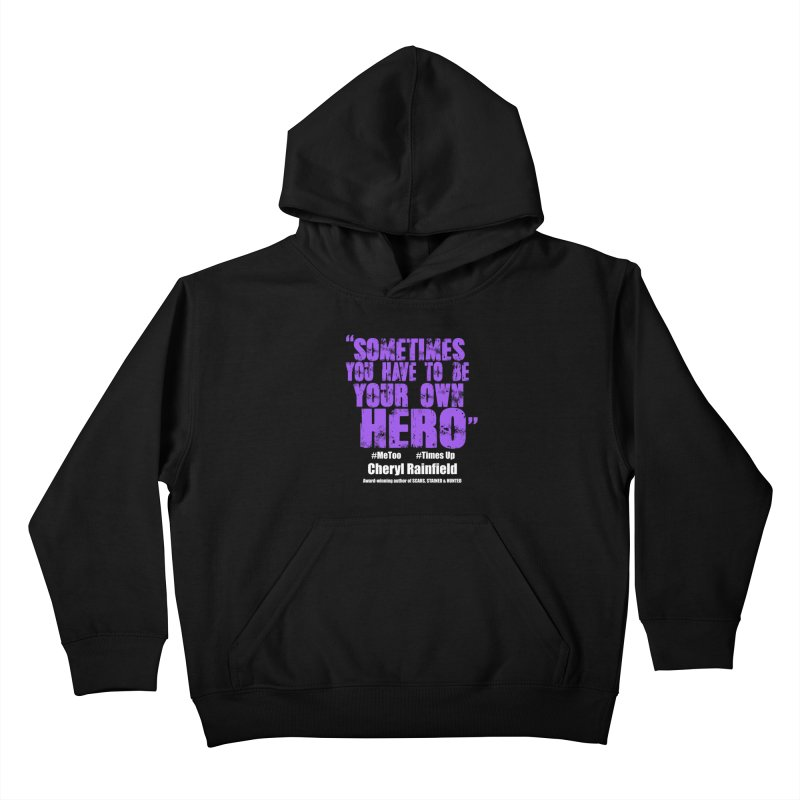 Sometimes You Have To Be Your Own Hero #MeToo #TimesUp Kids Pullover Hoody by CherylRainfield's Shop