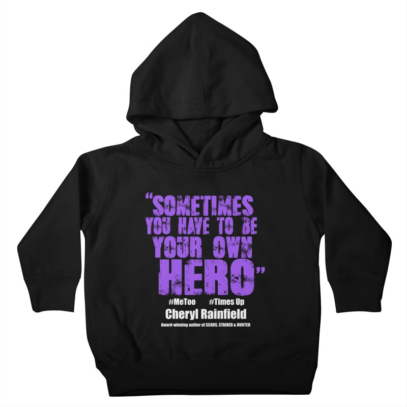 Sometimes You Have To Be Your Own Hero #MeToo #TimesUp Kids Toddler Pullover Hoody by CherylRainfield's Shop