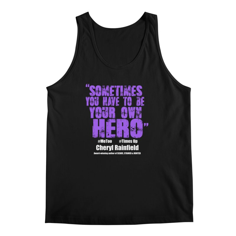 Sometimes You Have To Be Your Own Hero #MeToo #TimesUp Men's Regular Tank by CherylRainfield's Shop