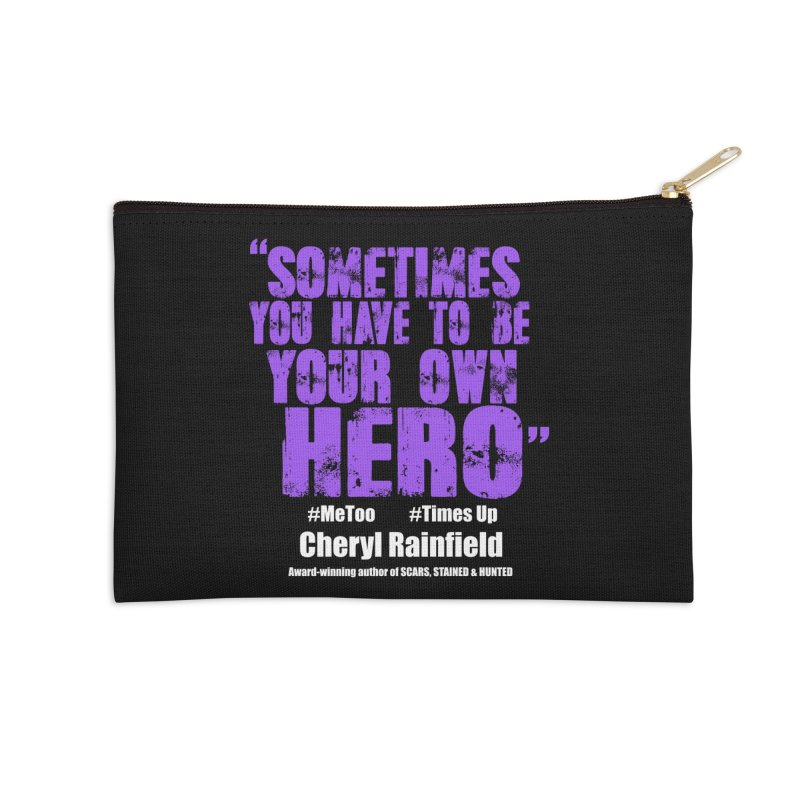 Sometimes You Have To Be Your Own Hero #MeToo #TimesUp Accessories Zip Pouch by CherylRainfield's Shop