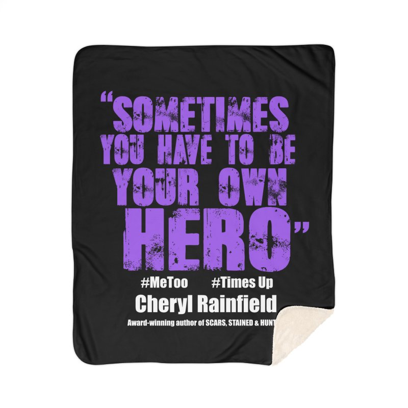 Sometimes You Have To Be Your Own Hero #MeToo #TimesUp Home Sherpa Blanket Blanket by CherylRainfield's Shop
