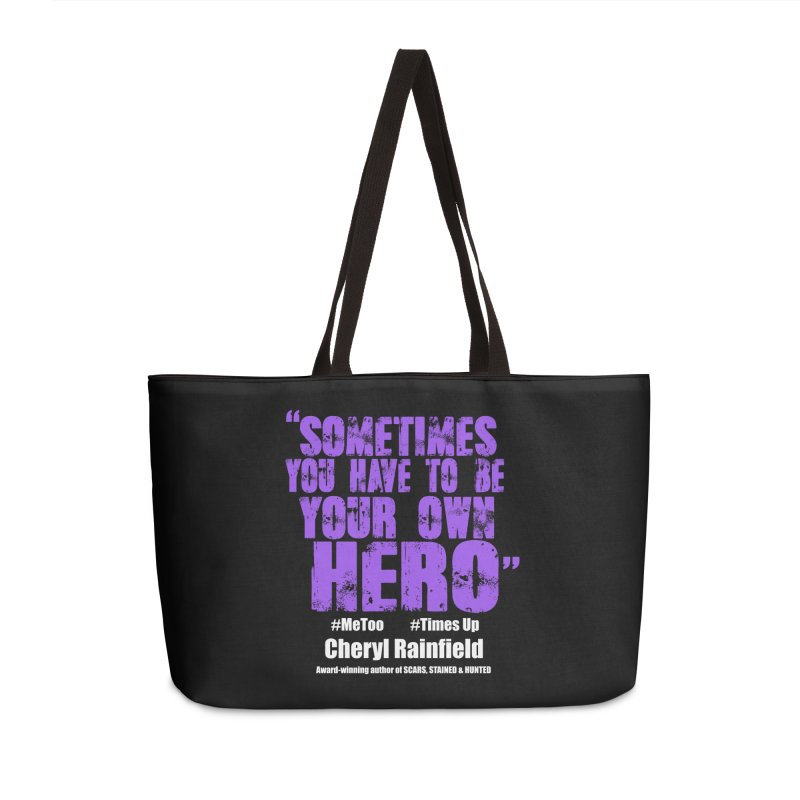 Sometimes You Have To Be Your Own Hero #MeToo #TimesUp Accessories Weekender Bag Bag by CherylRainfield's Shop
