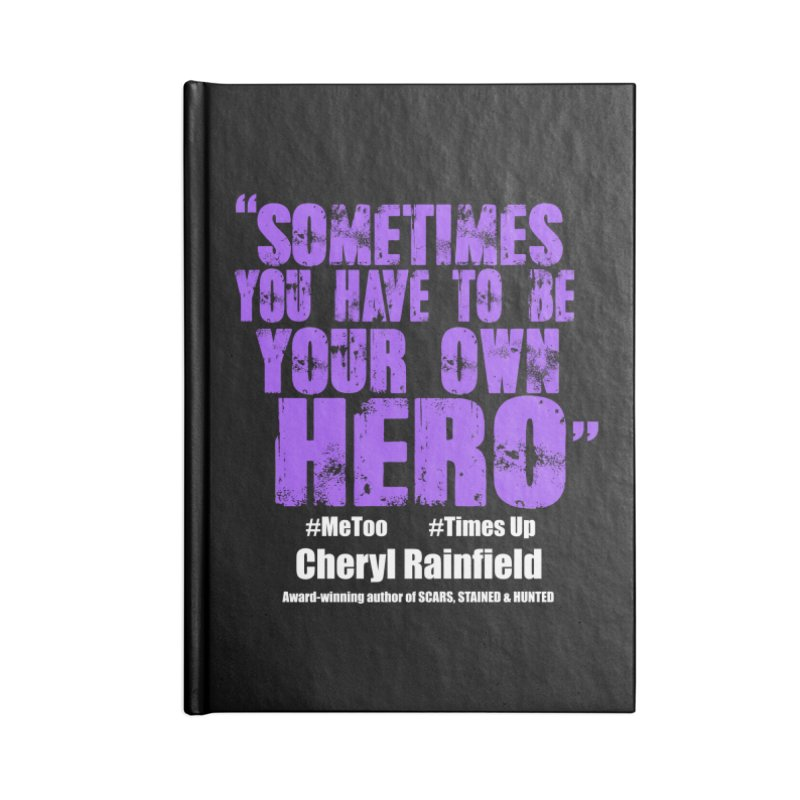 Sometimes You Have To Be Your Own Hero #MeToo #TimesUp Accessories Lined Journal Notebook by CherylRainfield's Shop
