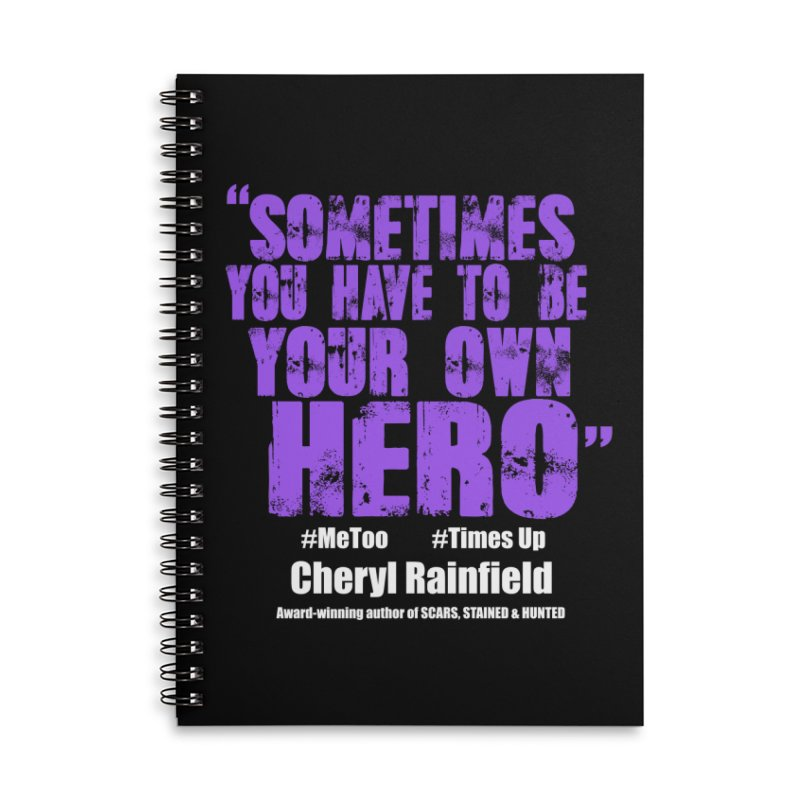 Sometimes You Have To Be Your Own Hero #MeToo #TimesUp Accessories Lined Spiral Notebook by CherylRainfield's Shop