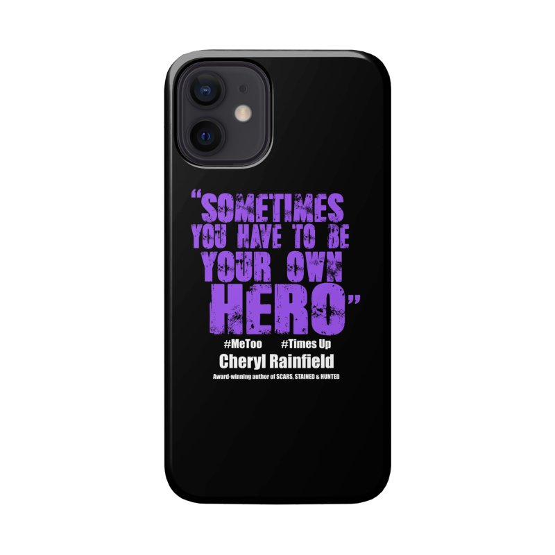 Sometimes You Have To Be Your Own Hero #MeToo #TimesUp Accessories Phone Case by CherylRainfield's Shop